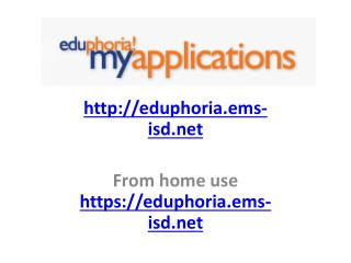 http://eduphoria.ems-isd.net From home use  https://eduphoria.ems-isd.net