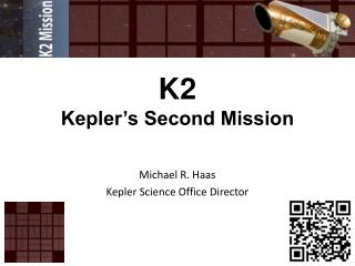 K2 Kepler�s Second Mission
