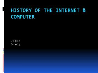 History of the Internet & Computer