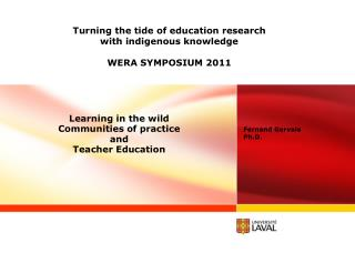 Turning  the  tide  of  education research with indigenous knowledge WERA SYMPOSIUM 2011