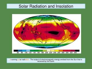 Solar Radiation and  Insolation