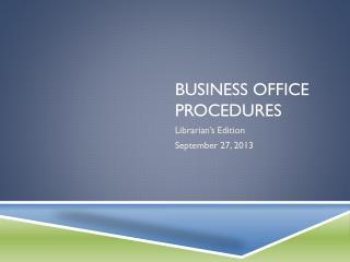 Business office procedures