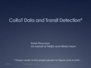 CoRoT  Data and Transit Detection*