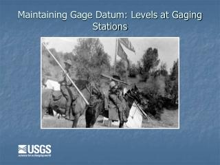 Maintaining Gage Datum: Levels at Gaging Stations
