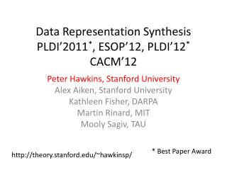 Data Representation Synthesis PLDI�2011 * , ESOP�12, PLDI�12 * CACM�12