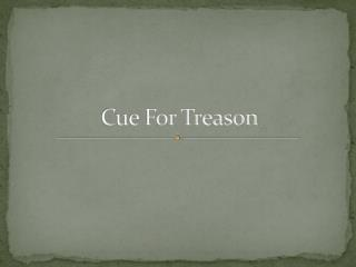 cue for treason peter is a Cue for treason - rough draft this essay is going to talk about the character traits of peter brownrigg in geoffrey trease's cue for treason peter brownrigg is the novel's narrator and protagonist he is fourteen years old and he lives in country cumberland.