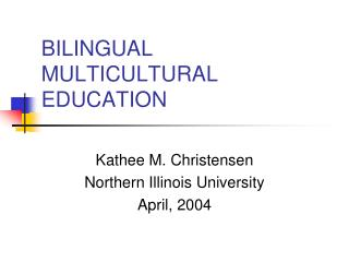 BILINGUAL MULTICULTURAL EDUCATION