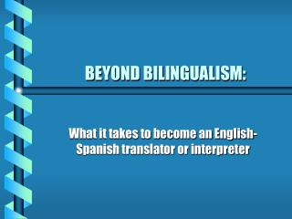 BEYOND BILINGUALISM: