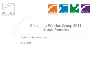 S�minaire P�ricl�s Group 2011 � Groupe Formation �
