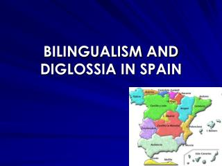 BILINGUALISM AND DIGLOSSIA IN SPAIN