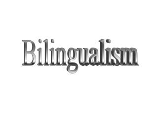 Bi   lingual  ism