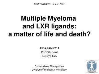 Multiple  Myeloma and LXR  ligands : a  matter  of life and  death ?