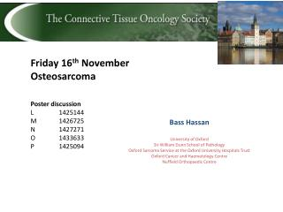 Friday 16 th  November Osteosarcoma Poster  discussion L 	1425144 M 	1426725 N 	1427271 O 	1433633