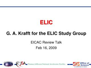 ELIC G. A. Krafft for the ELIC Study Group EICAC Review Talk Feb 16, 2009