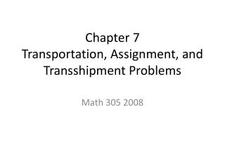Chapter 7  Transportation, Assignment, and Transshipment Problems
