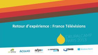 Retour d'expérience : France Télévisions