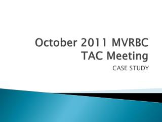 October 2011 MVRBC TAC Meeting
