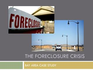 THE FORECLOSURE CRISIS