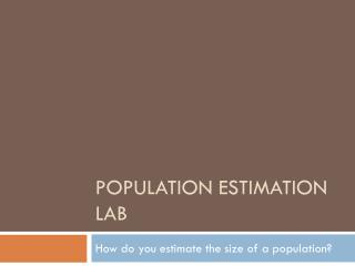 Population Estimation Lab