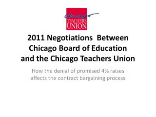 2011 Negotiations  Between  Chicago Board of Education  and the Chicago Teachers Union