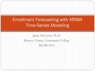 Enrollment Forecasting with ARIMA Time-Series Modeling
