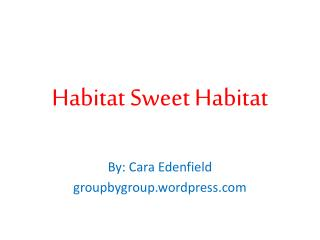 Habitat Sweet Habitat