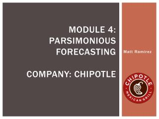 Module 4: parsimonious forecasting Company: chipotle