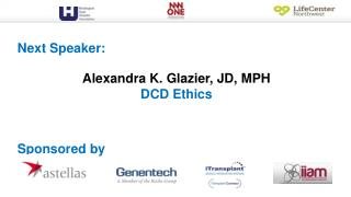 Alexandra K. Glazier, JD,  MPH DCD Ethics