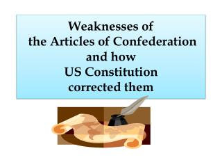 Weaknesses  of the Articles of  Confederation and how  US Constitution  corrected them