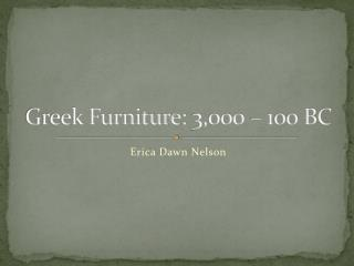 Greek Furniture:  3,000 – 100 BC