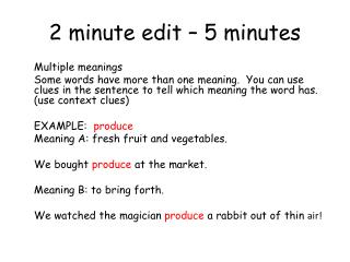 2 minute edit – 5 minutes
