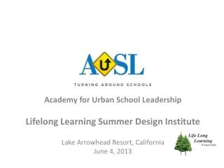 Academy for Urban School Leadership Lifelong Learning Summer Design Institute
