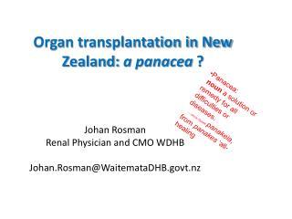 Organ transplantation in New Zealand:  a panacea  ?