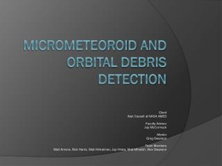 MicroMeteoroid  and Orbital Debris Detection