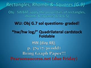 Rectangles, Rhombi &  Squares (G.9)