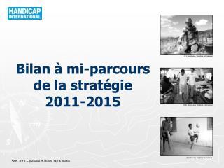 Bilan à mi-parcours  de la stratégie  2011-2015
