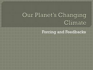 Our Planet�s Changing Climate