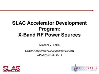 SLAC Accelerator Development Program:  X -Band RF Power Sources