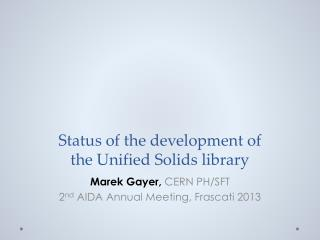 Status of  the development  of  the Unified  Solids library
