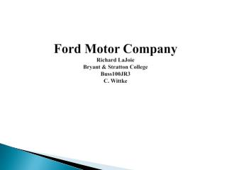 Ford Motor Company Richard LaJoie Bryant & Stratton College Buss100JR3 C. Wittke