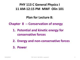 PHY 113 C General Physics I 11 AM-12:15  P M  MWF  Olin 101 Plan for Lecture 8: