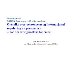 Dag  Wiese Schartum, Avdeling for forvaltningsinformatikk (AFIN)