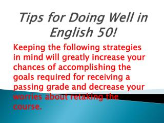 Tips for Doing Well in  English  50 !