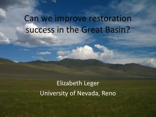 Can we improve restoration success in the Great Basin?