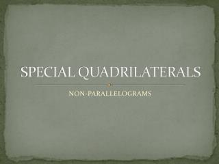 SPECIAL QUADRILATERALS