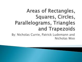 Areas of Rectangles, Squares, Circles, Parallelograms, Triangles and Trapezoids
