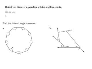Objective:  Discover properties of kites and trapezoids.