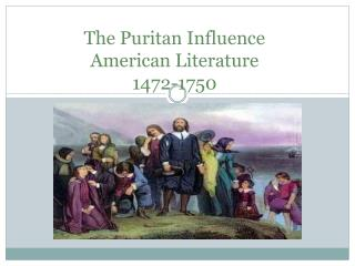 The Puritan  Influence American Literature 1472-1750