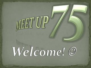 Meet up  75