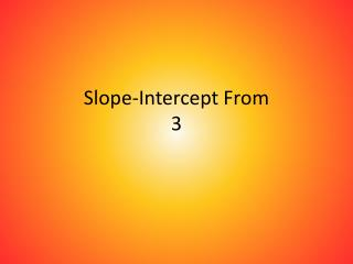 Slope-Intercept From 3